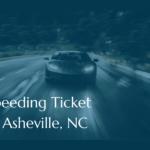 Speeding Ticket in Asheville