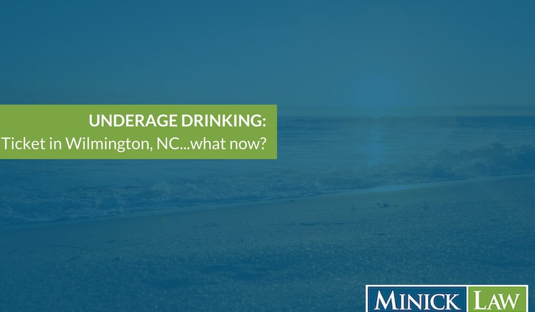 How Should You Handle An Underage Drinking Ticket in Wilmington, NC?