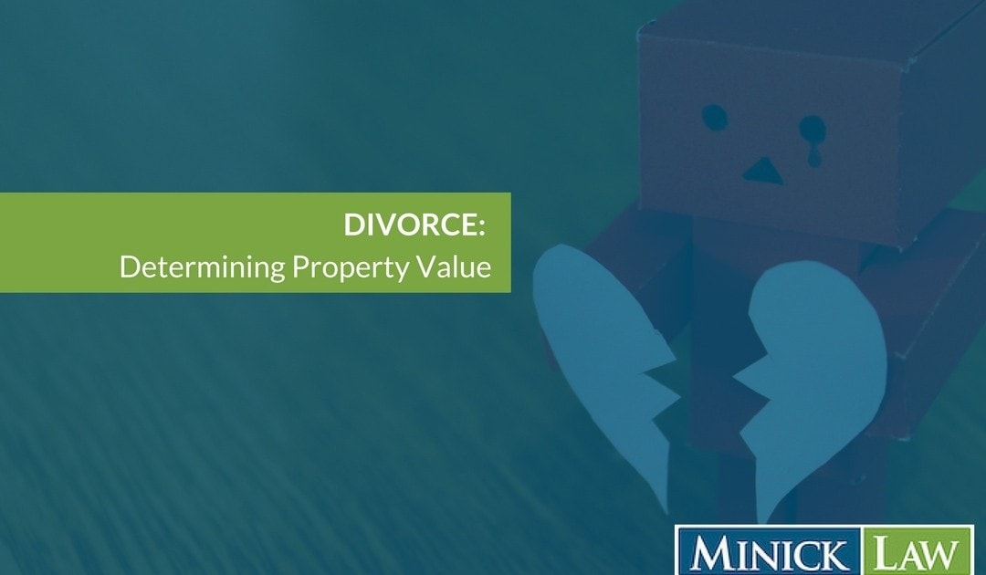 How Does A Court Determine the Value of the Property In A Divorce?