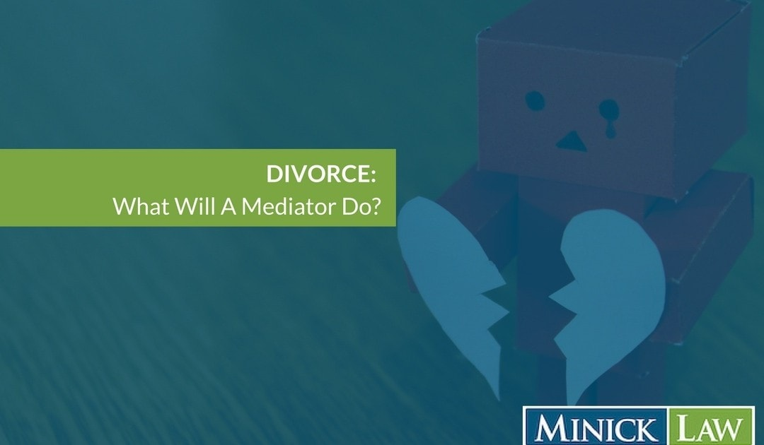 What Will A Mediator Do In My Divorce Mediation?
