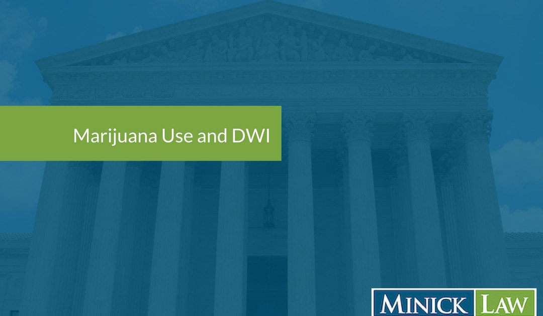 Marijuana Use and Driving While Impaired DWI