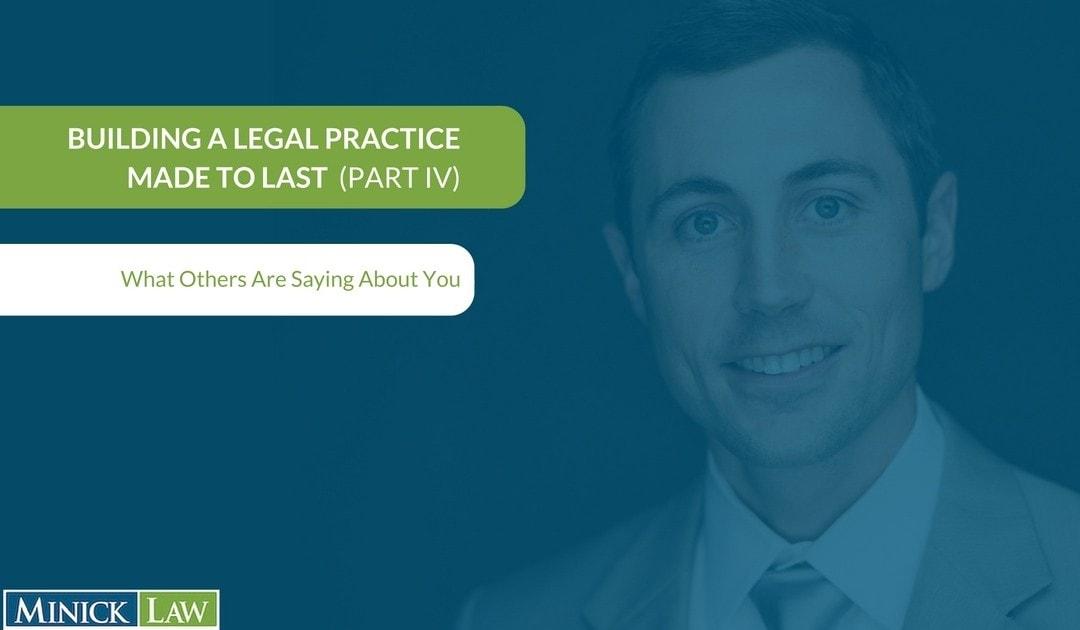 Building A Legal Practice Designed To Last (Part IV)