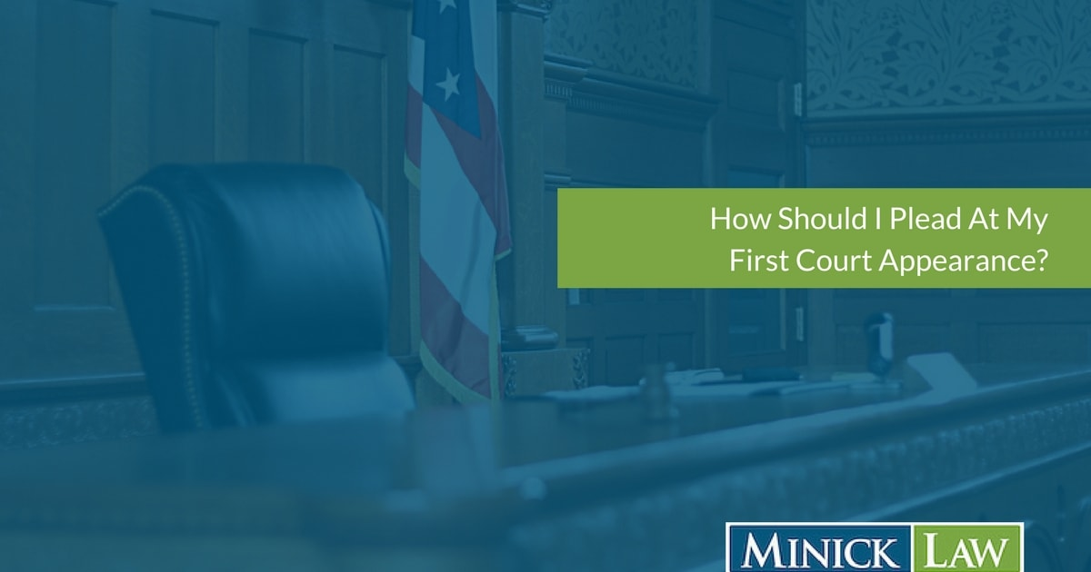 How Should I Plead At My First Court Appearance?