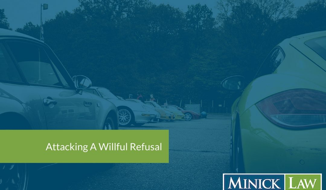 Attacking a Willful Refusal