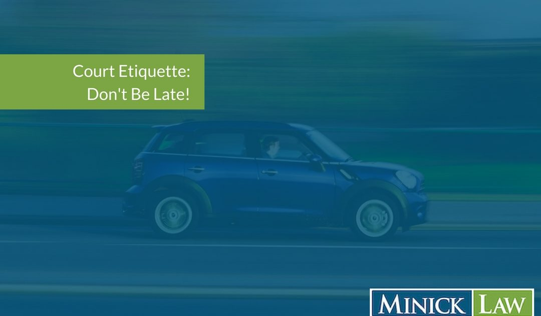 Court Etiquette: Don't Be Late!