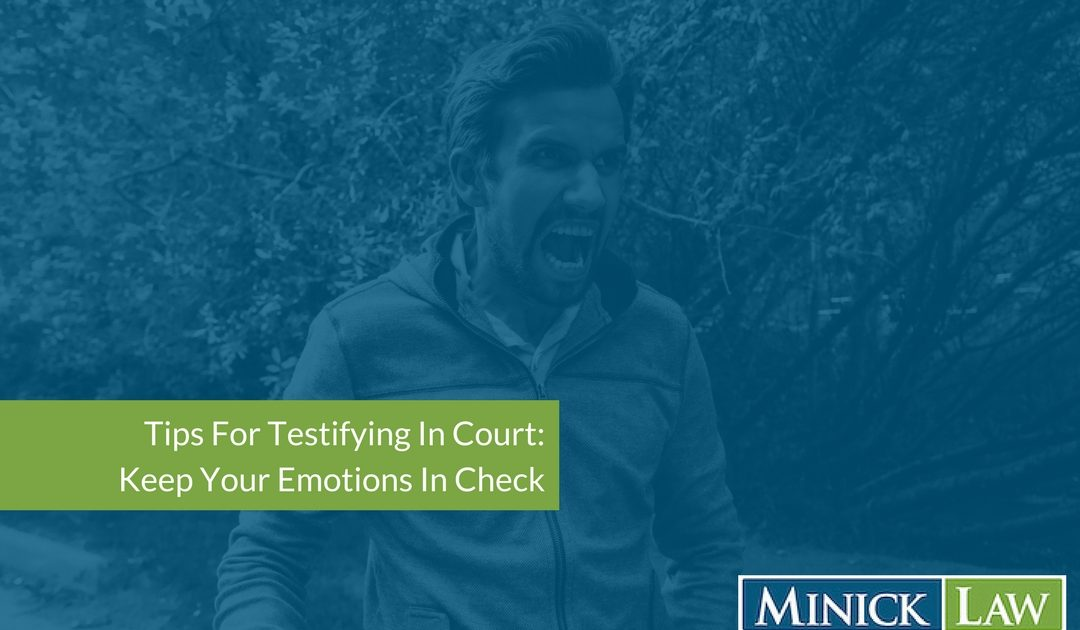 Tips For Testifying In Court: Keep Your Emotions In Check
