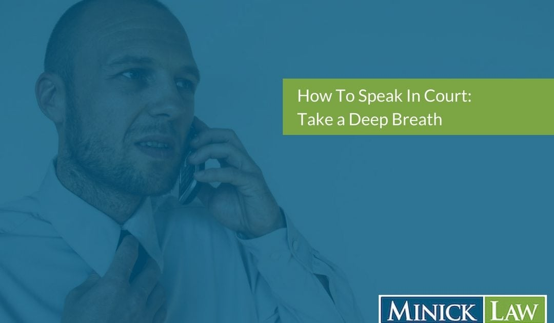 How To Speak In Court: Take A Deep Breath