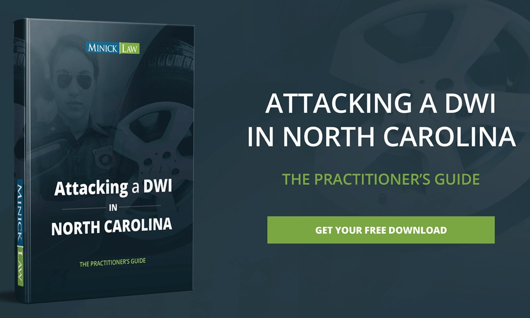 The Practitioner's Guide: Attacking A DWI In North Carolina