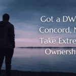 Got a DWI in Concord, NC? Take Extreme Ownership
