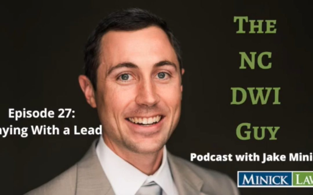 NC DWI Guy Episode 27: Playing with a Lead