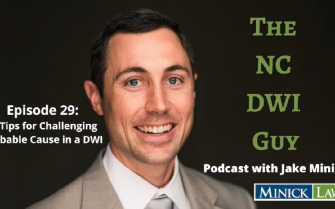NC DWI Guy Episode 29: 5 Tips for Challenging Probable Cause in a DWI
