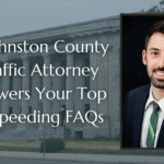 A Johnston County Traffic Attorney Answers Your Top 18 Speeding FAQs