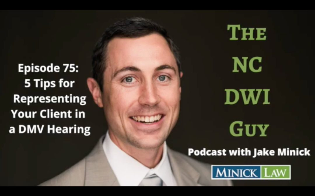 Episode 75: 5 Tips for Representing Your Client in a DMV Hearing