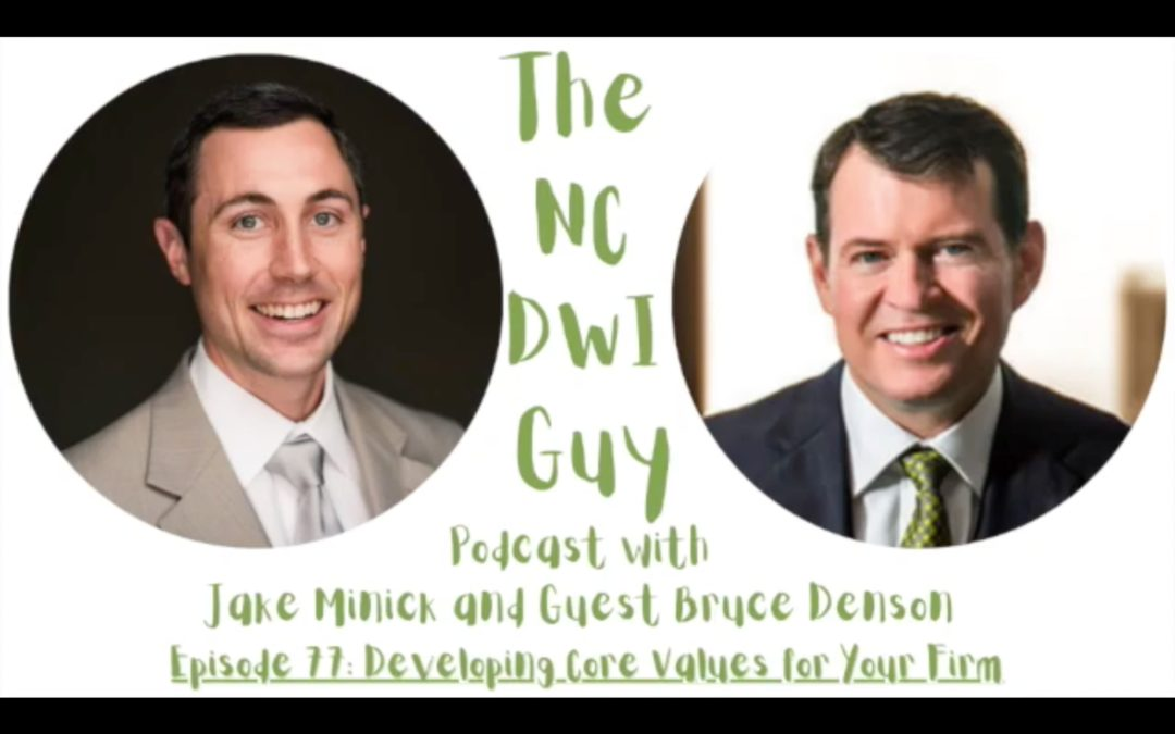 Episode 77: Developing Core Values for Your Firm
